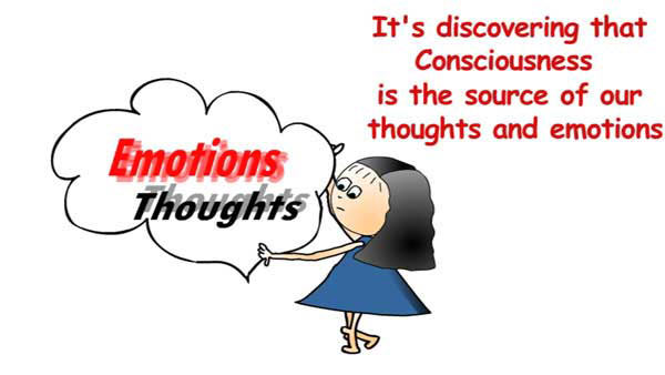Consciousness is the source of our emotions and thoughts